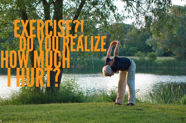 how-do-i-exercise-when-i-hurt-so-bad