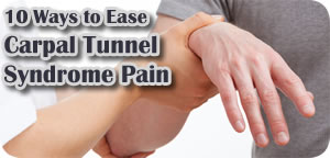 Tips to ease Carpal Tunnel Pain