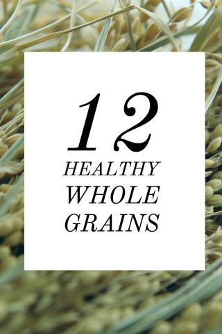 12 Healthy Whole Grains